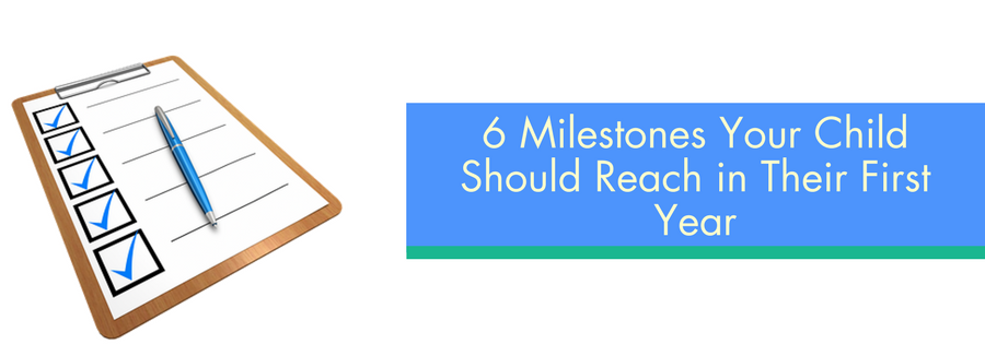 6 Milestones Your Child Should Reach in Their First Year