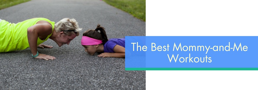 The Best Mommy-and-Me Workouts