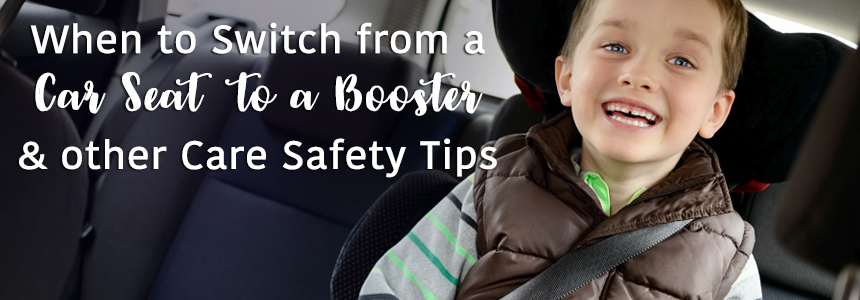 When To Switch From A Car Seat Booster And Other Safety Tips